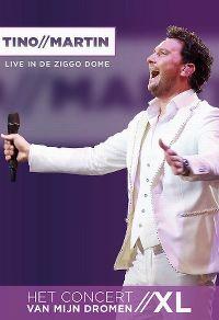 Cover Tino Martin - Het concert van mijn dromen XL - Live in de Ziggo Dome [DVD]